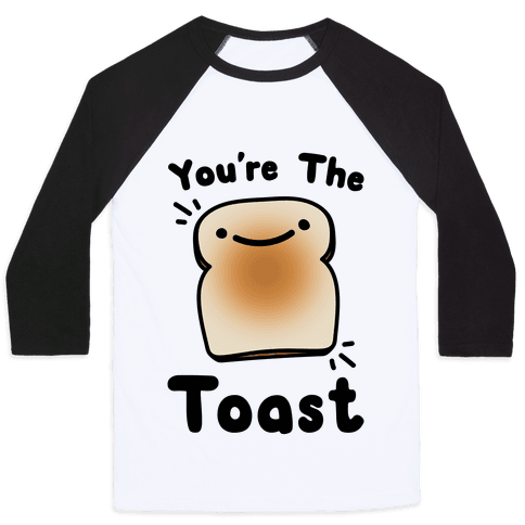 You're The Toast (To My Avocado) Baseball Tee