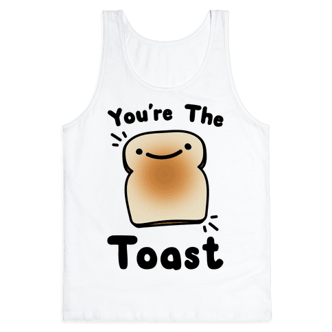 You're The Toast (To My Avocado) Tank Top