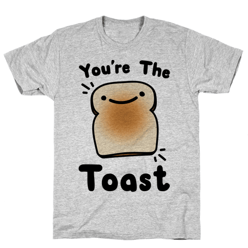 You're The Toast (To My Avocado) Mens T-Shirt