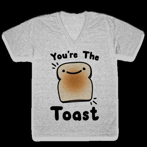 You're The Toast (To My Avocado) V-Neck Tee Shirt