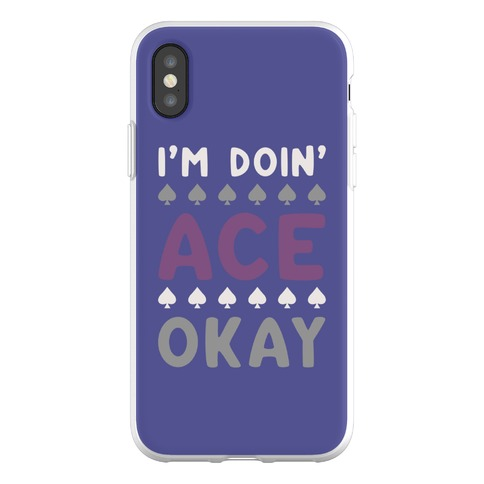I'm Doin' Ace Okay Phone Flexi-Case