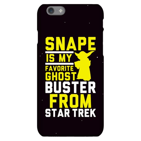 Snape is my Favorite Ghostbusters from Star Trek Phone Case