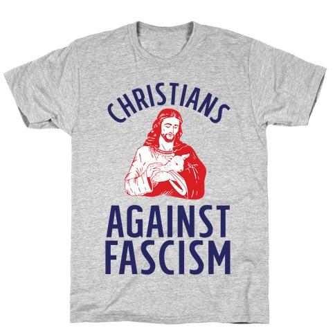 Christians Against Fascism Mens/Unisex T-Shirt