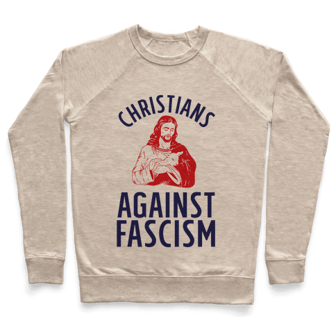 Christians Against Fascism Pullover