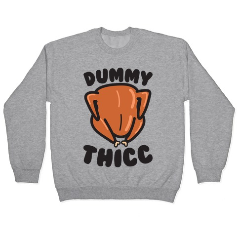 Dummy Thicc Turkey Pullover