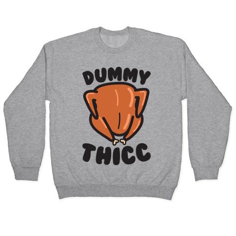 Dummy Thicc Turkey Pullover