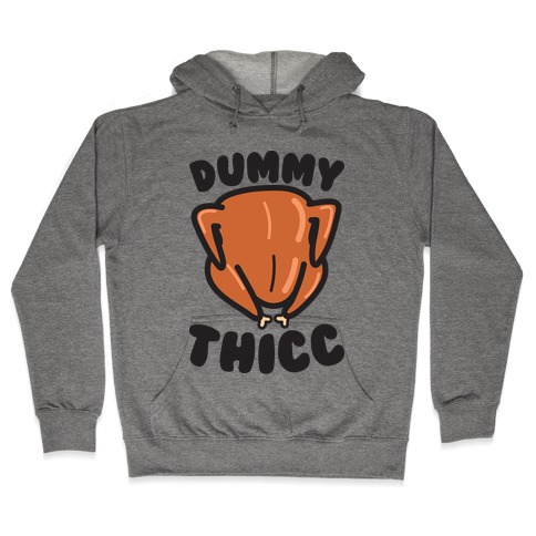 Dummy Thicc Turkey Hooded Sweatshirt