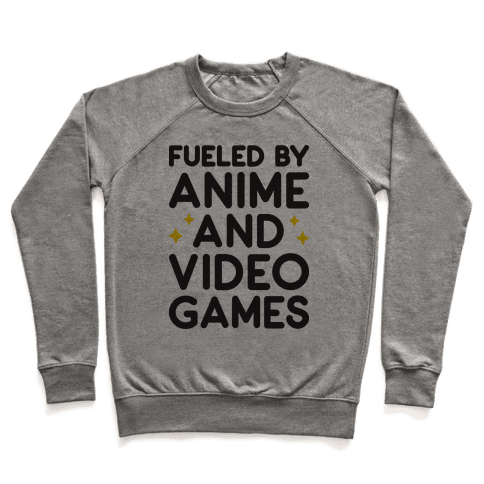 Fueled By Anime And Video Games Pullover