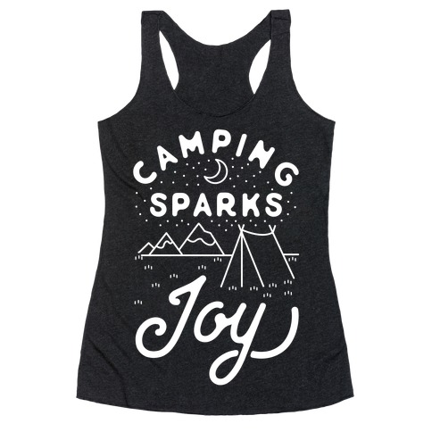 Camping Sparks Joy Racerback Tank Top