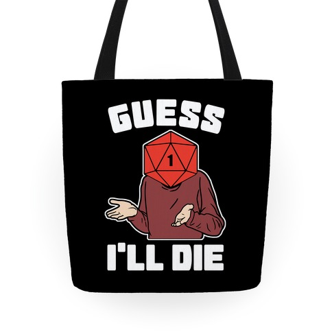 Guess I'll Die d20 Tote
