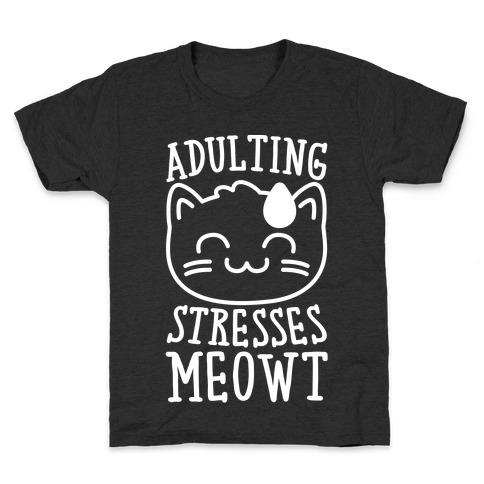 Adulting Stresses Meowt White Print Kids T-Shirt