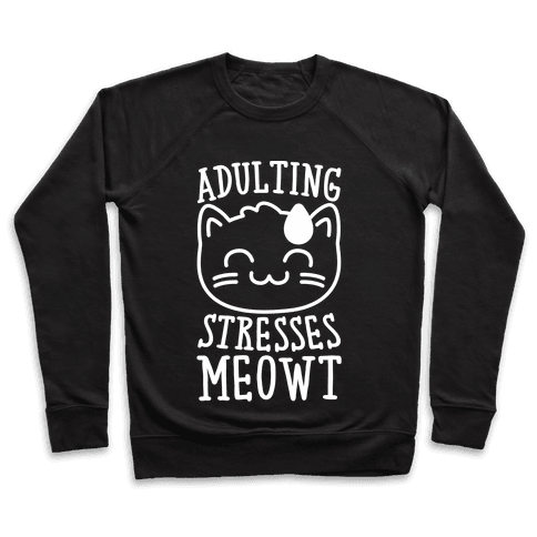 Adulting Stresses Meowt White Print Pullover