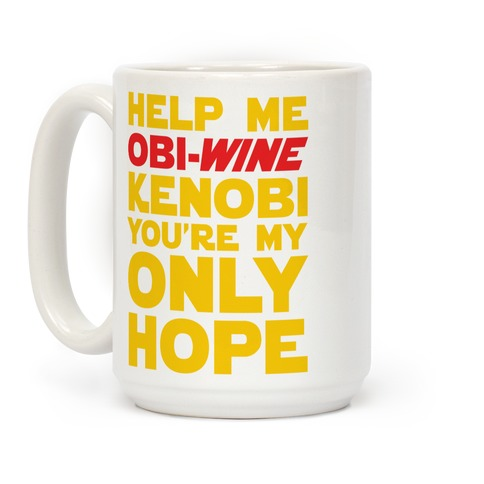 Help Me Obi-Wine Kenobi You're My Only Hope Coffee Mug