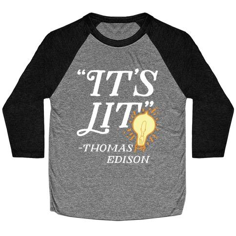It's Lit - Thomas Edison Baseball Tee