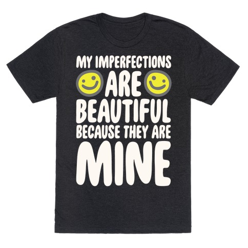 My Imperfections Are Beautiful T-Shirt