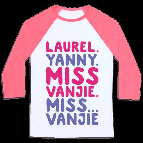 Laurel Yanny Miss Vanjie Parody Baseball Tee