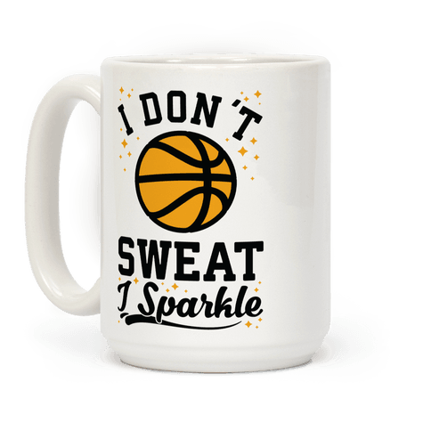 I Don't Sweat I Sparkle Basketball Coffee Mug
