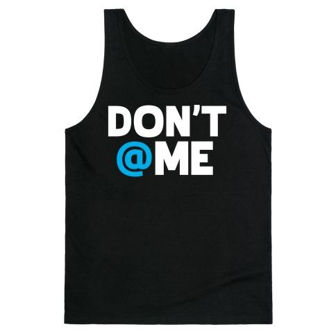 Don't @ Me Tank Top