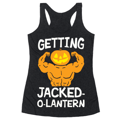 Getting Jacked-O-Lantern Racerback Tank Top
