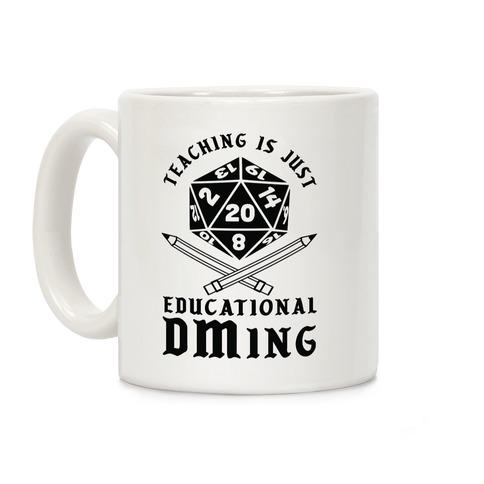 Teaching is just Educational DMing Coffee Mug