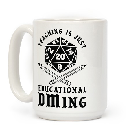 Teaching is just Educational DMing Coffee Mug