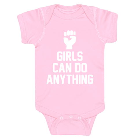 Girls Can Do Anything Baby Onesy