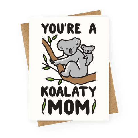 You're A Koalaty Mom Greeting Card