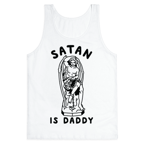 Satan is Daddy Tank Top