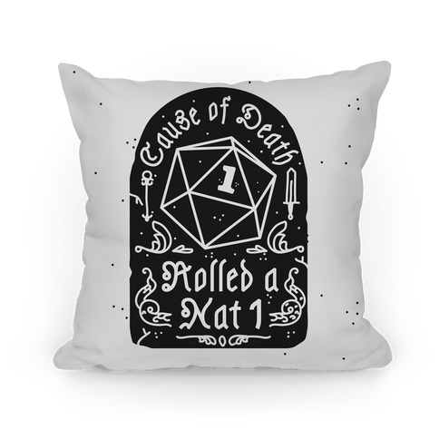 Cause of Death: Rolled a Nat 1 Pillow