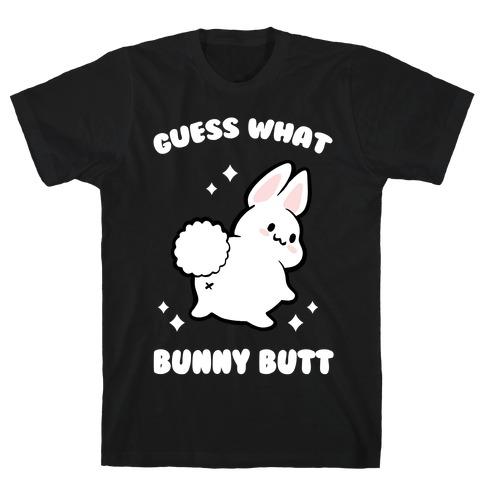 Guess What Bunny Butt T-Shirt