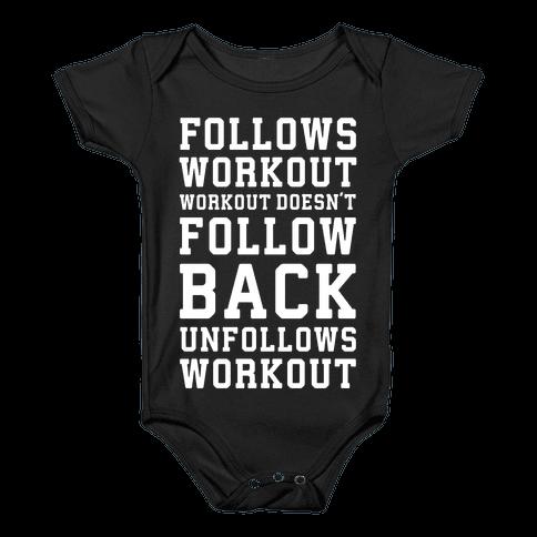 Follows Workout Workout Doesn't follow back unfollows workout Baby Onesy