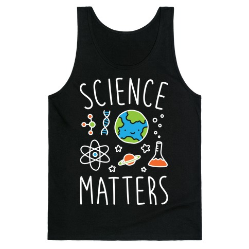 Science Matters Tank Top