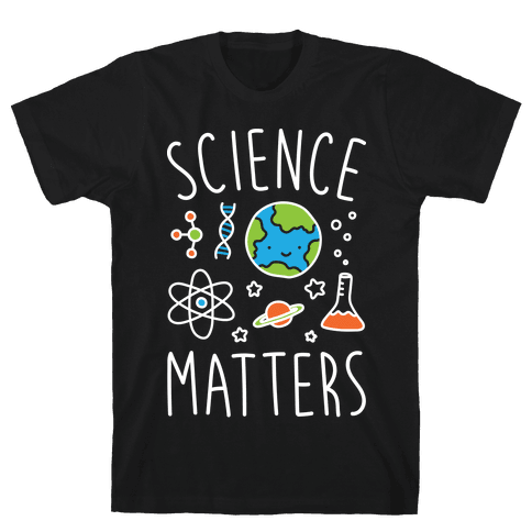 Science Matters Mens T-Shirt