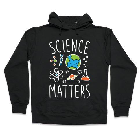 Science Matters Hooded Sweatshirt