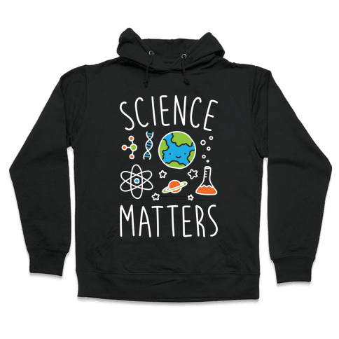 Science Matters Hooded Sweatshirt