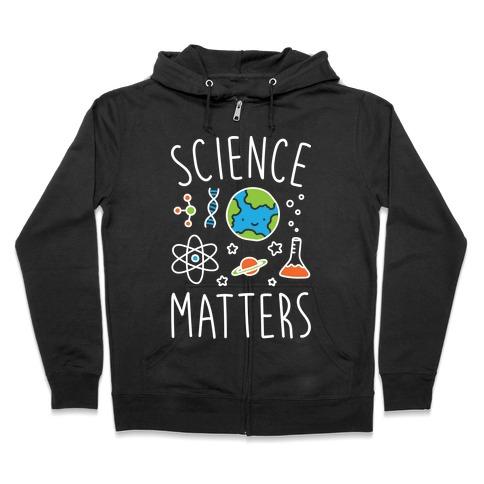 Science Matters Zip Hoodie