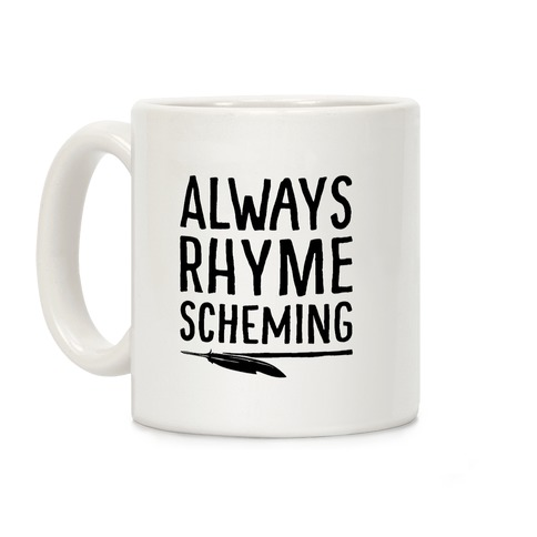 Always Rhyme Scheming Coffee Mug