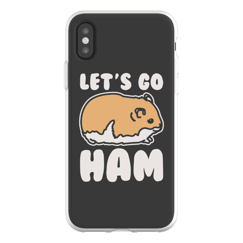 Let's Go Ham Phone Flexi-Case