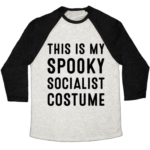 This Is My Spooky Socialist Costume Baseball Tee