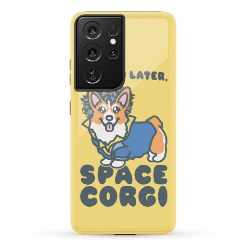 See You Later Space Corgi Parody Phone Case