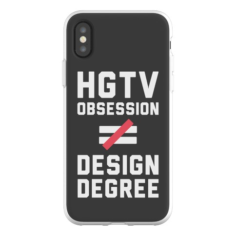 HGTV Obsession Not Equal To a Design Degree. Phone Flexi-Case