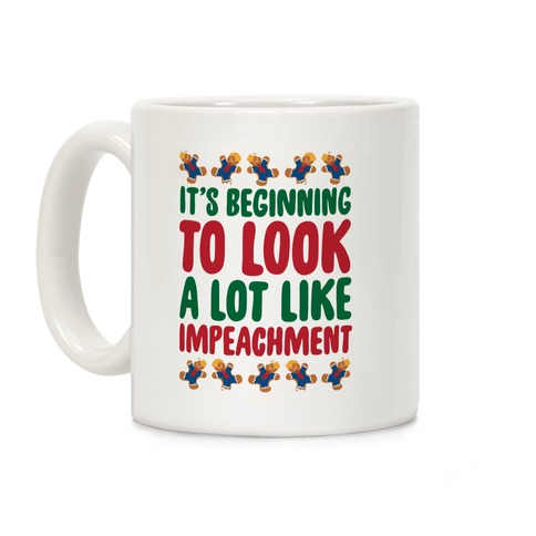 It's Beginning To Look A Lot Like Impeachment Parody Coffee Mug