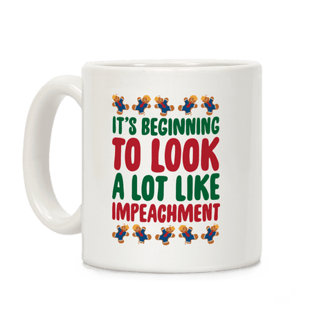 It's Beginning To Look A Lot Like Impeachment Parody Coffee Mug