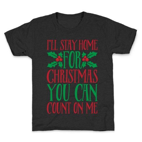 I'll Stay Home For Christmas White Print Kids T-Shirt