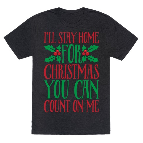 I'll Stay Home For Christmas White Print T-Shirt