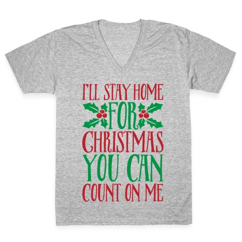 I'll Stay Home For Christmas White Print V-Neck Tee Shirt