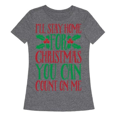 I'll Stay Home For Christmas White Print Womens T-Shirt