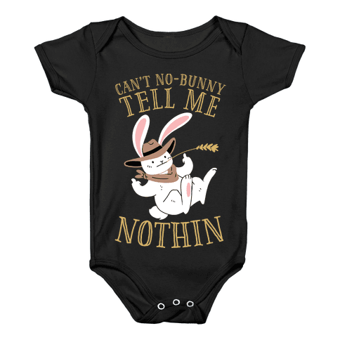 Can't No-Bunny Tell Me Nothin' Baby Onesy