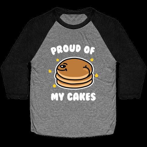 Proud of My Cakes Baseball Tee