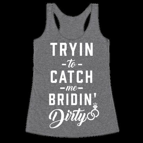Bridin' Dirty Racerback Tank Top